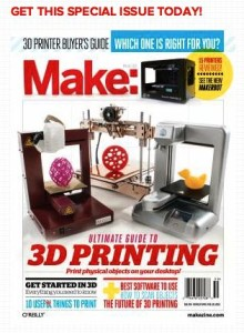 "O'Reilly Media's print-version magazine ""Make"" --- covering the ""Personal Manufacturing/3DP"" Industry & Community"